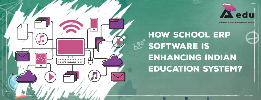 image having some text and graphics as How school erp software is enhanching indian education system