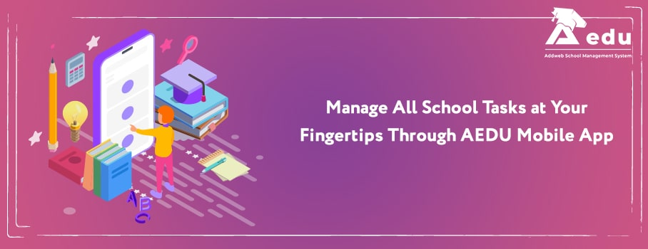 Manage all school task with AEDU APP