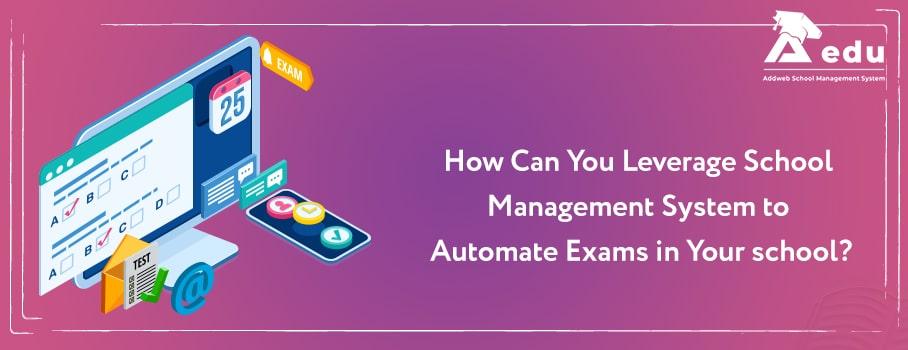 School erp to automate exam management in school